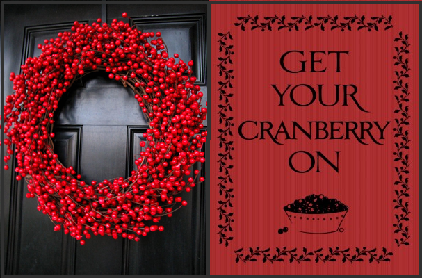 "Extra Large Cranberry Wreath from The Wright Wreath; ""Get your Cranberry on"" free printable from Flamingo Toes."